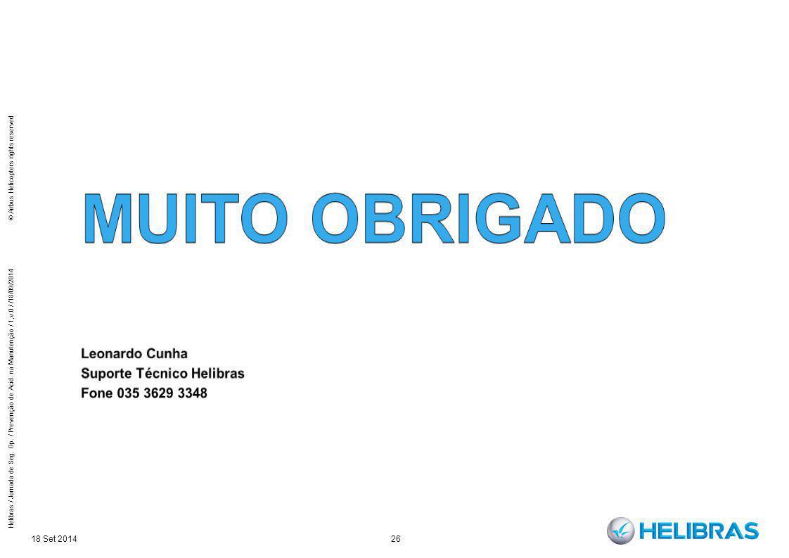 18 Set 2014 26 Helibras / Jornada de Seg. Op. / Prevenção de Acid. na Manutenção / 1,v.0 / /18/09/2014 © Airbus Helicopters rights reserved