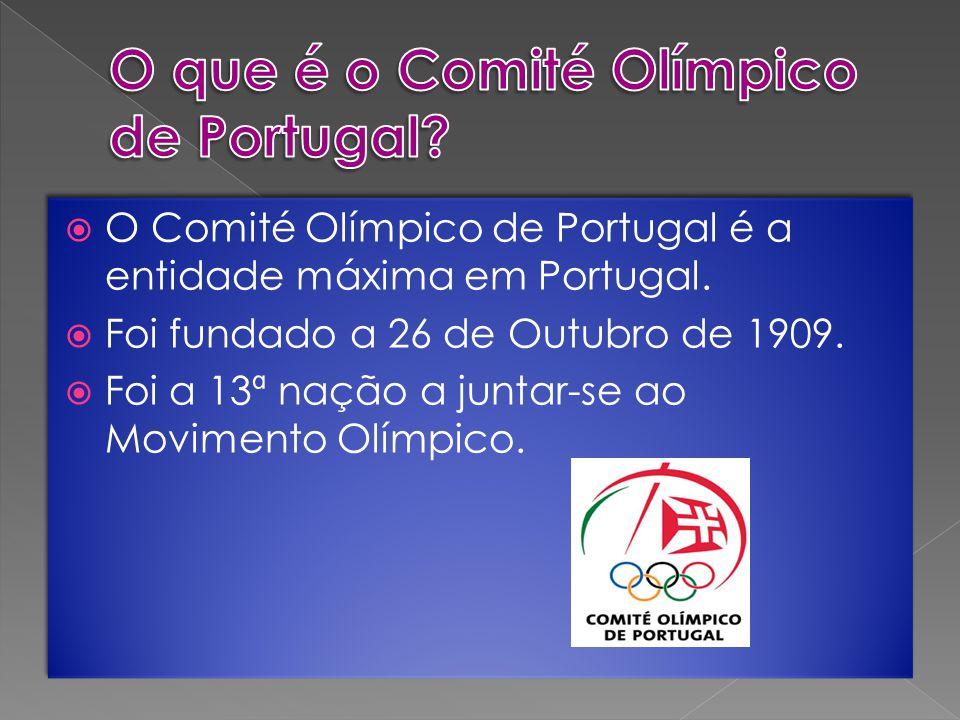  O Comité Olímpico de Portugal é a entidade máxima em Portugal.  Foi fundado a 26 de Outubro de 1909.  Foi a 13ª nação a juntar-se ao Movimento Olí