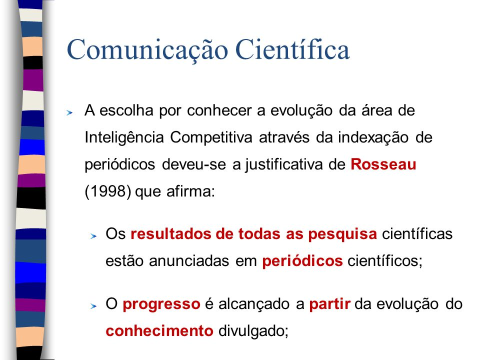 Campo Ano de publicação Só em 1986 é que o termo Inteligência Competitiva aparece na LISA com o artigo Online sources of competitive intelligence de R.