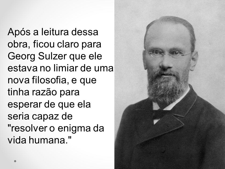 Após a leitura dessa obra, ficou claro para Georg Sulzer que ele estava no limiar de uma nova filosofia, e que tinha razão para esperar de que ela seria capaz de resolver o enigma da vida humana.