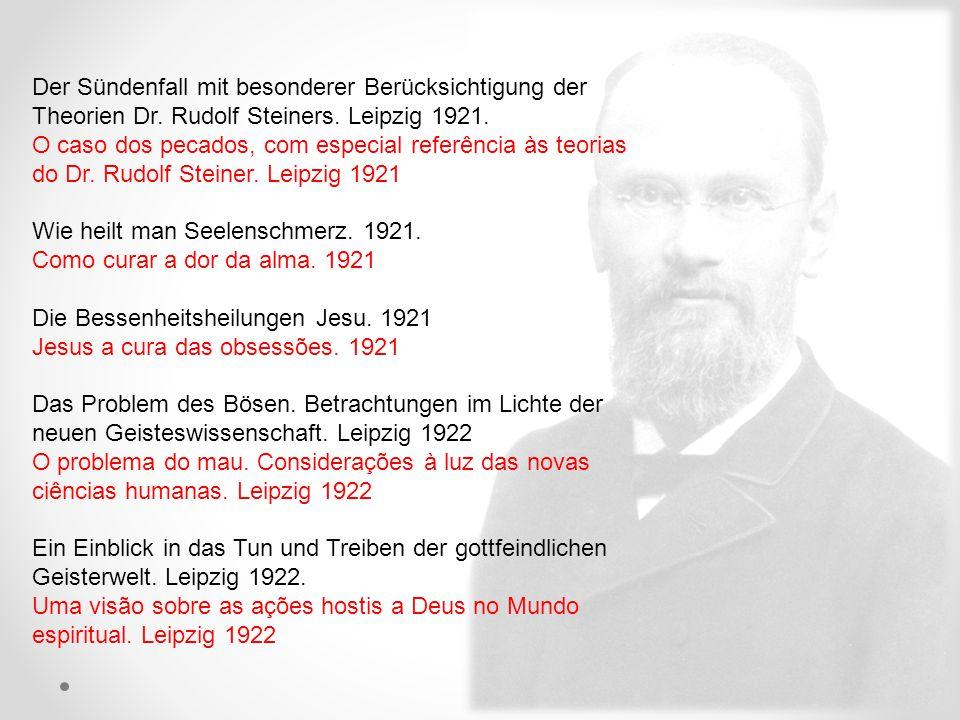 Der Sündenfall mit besonderer Berücksichtigung der Theorien Dr. Rudolf Steiners. Leipzig 1921. O caso dos pecados, com especial referência às teorias
