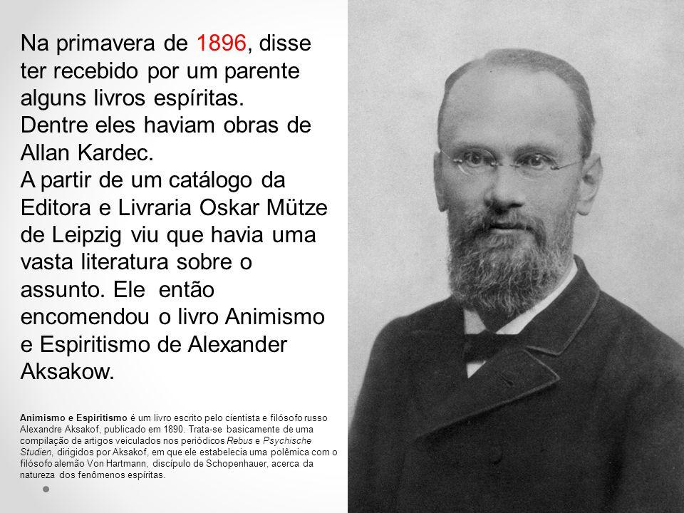 Na primavera de 1896, disse ter recebido por um parente alguns livros espíritas. Dentre eles haviam obras de Allan Kardec. A partir de um catálogo da