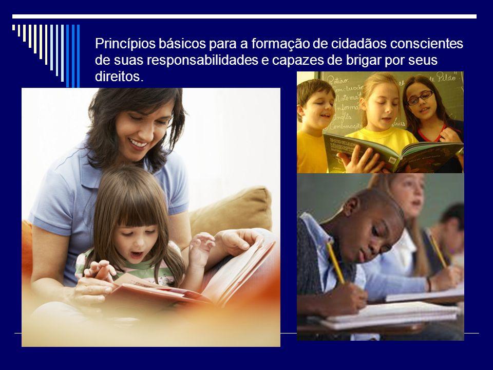 A escola é portanto o melhor lugar para despertar o senso de cidadania, da ética, de união e responsabilidade.