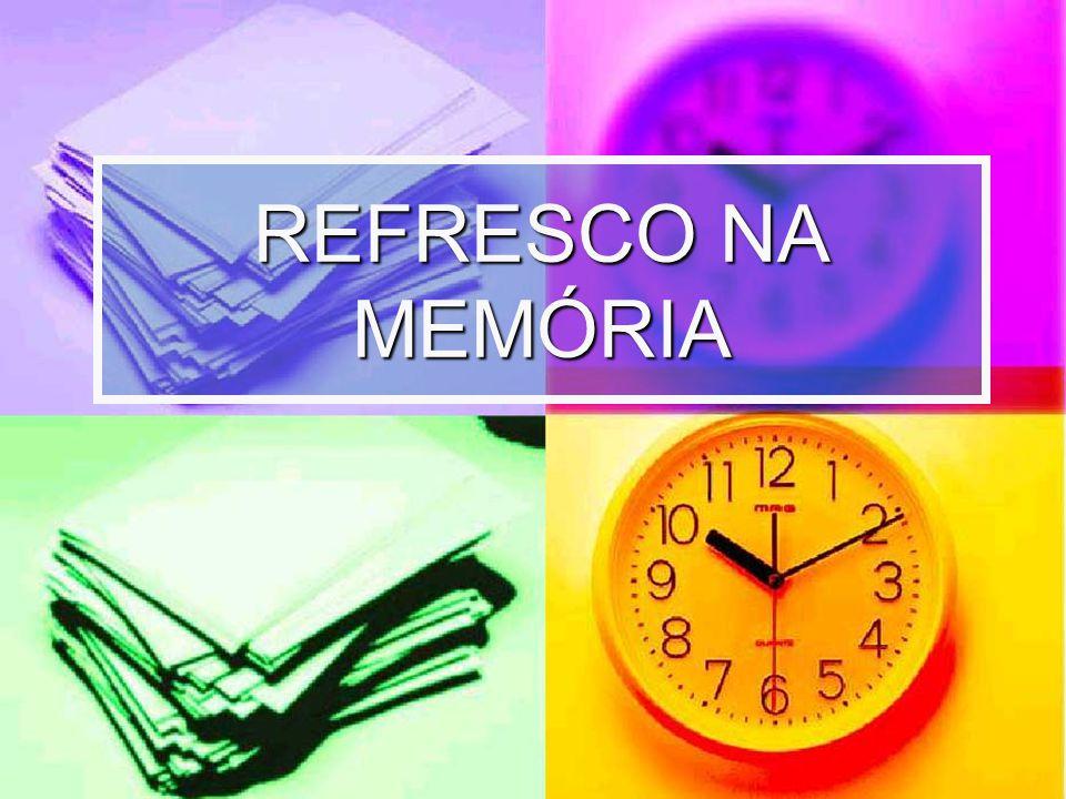 REFRESCO NA MEMÓRIA