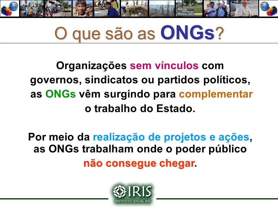 Organizações sem vínculos com governos, sindicatos ou partidos políticos, as ONGs vêm surgindo para complementar o trabalho do Estado. Por meio da rea