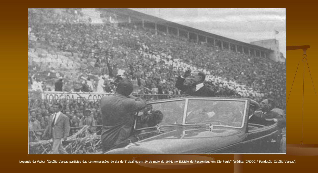 Legenda da Folha: Getúlio Vargas participa das comemorações do dia do Trabalho, em 1º de maio de 1944, no Estádio do Pacaembu, em São Paulo (crédito: CPDOC / Fundação Getúlio Vargas).