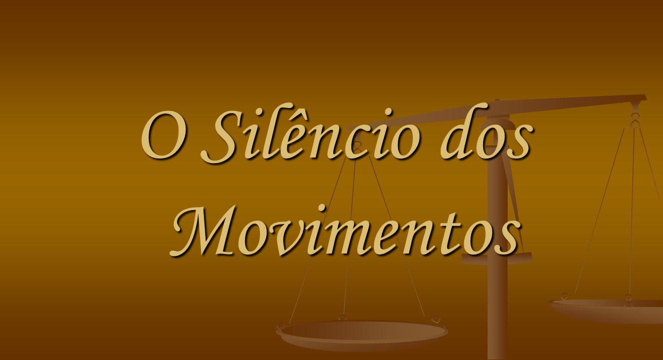 O Silêncio dos Movimentos