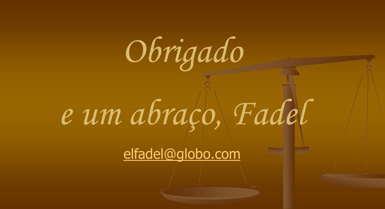 Obrigado e um abraço, Fadel elfadel@globo.com