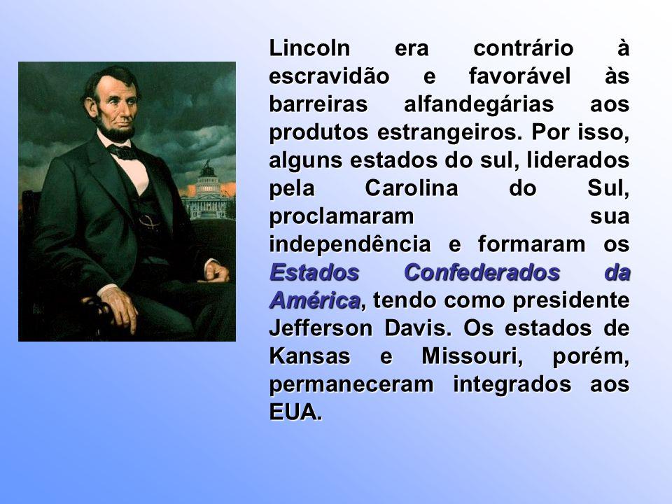 Lincoln era contrário à escravidão e favorável às barreiras alfandegárias aos produtos estrangeiros. Por isso, alguns estados do sul, liderados pela C