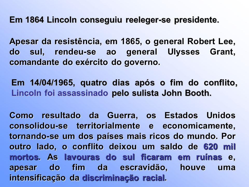Apesar da resistência, em 1865, o general Robert Lee, do sul, rendeu-se ao general Ulysses Grant, comandante do exército do governo. Em 14/04/1965, qu