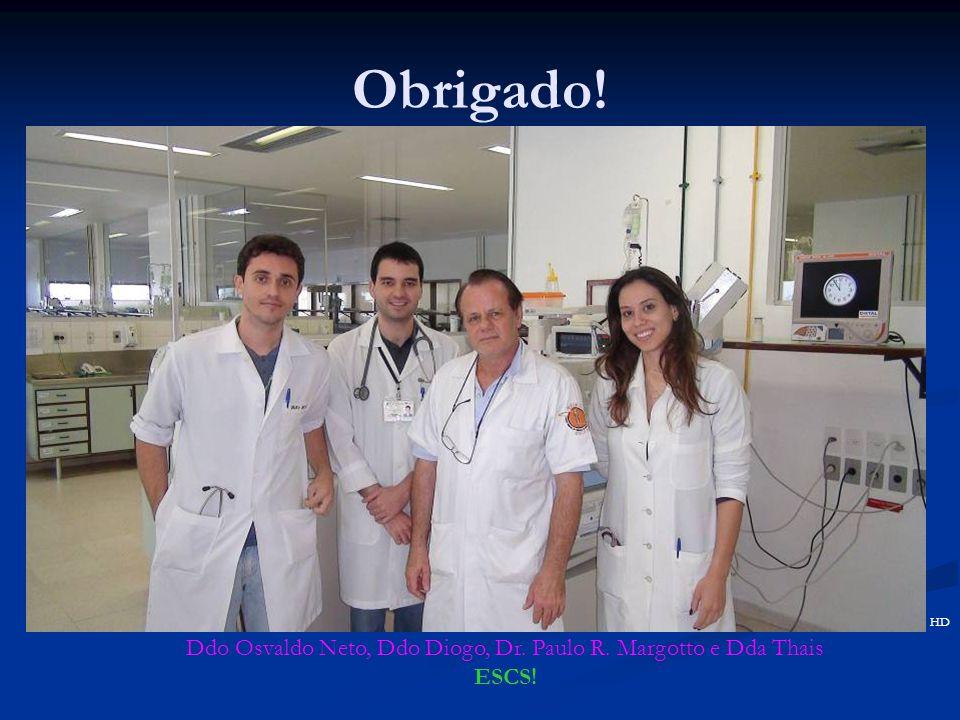 Obrigado! Ddo Osvaldo Neto, Ddo Diogo, Dr. Paulo R. Margotto e Dda Thais ESCS! HD