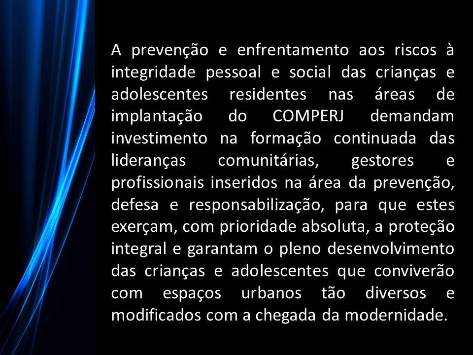 A prevenção e enfrentamento aos riscos à integridade pessoal e social das crianças e adolescentes residentes nas áreas de implantação do COMPERJ deman