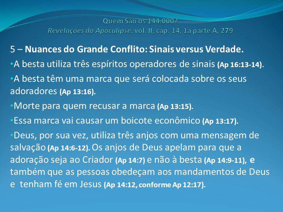 5 – Nuances do Grande Conflito: Sinais versus Verdade.