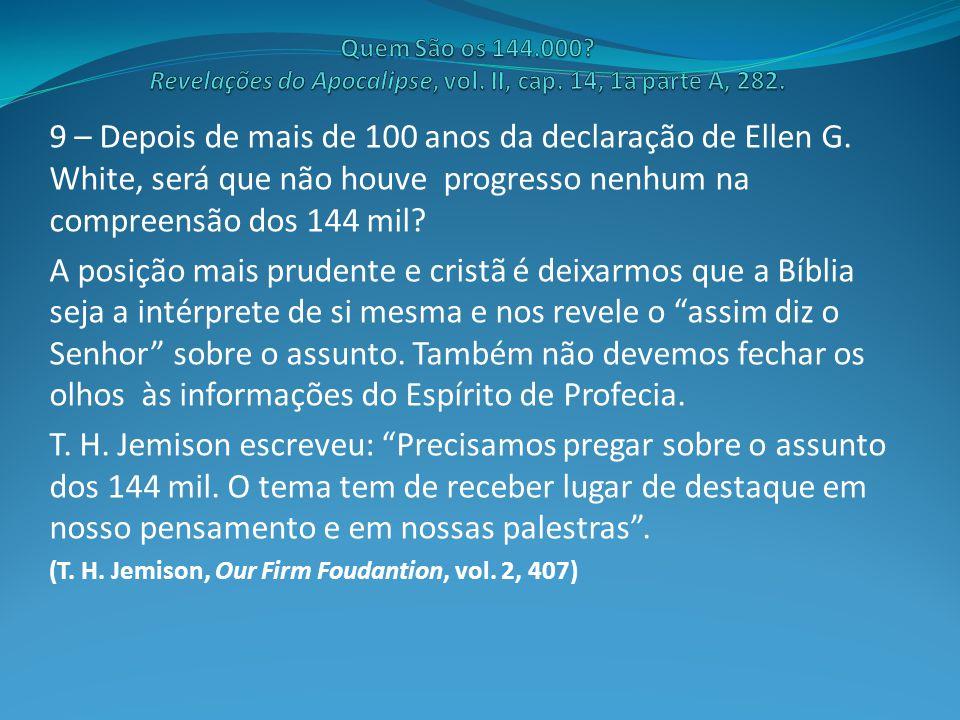 9 – Depois de mais de 100 anos da declaração de Ellen G.
