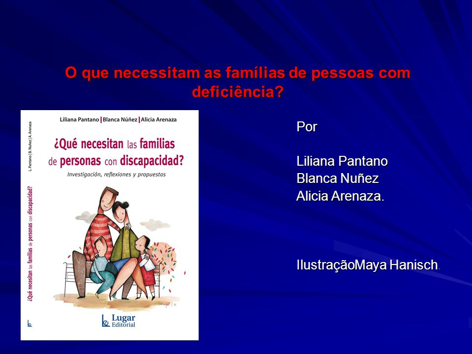 O que necessitam as famílias de pessoas com deficiência.