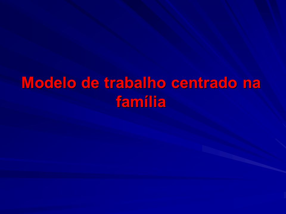 Modelo de trabalho centrado na família