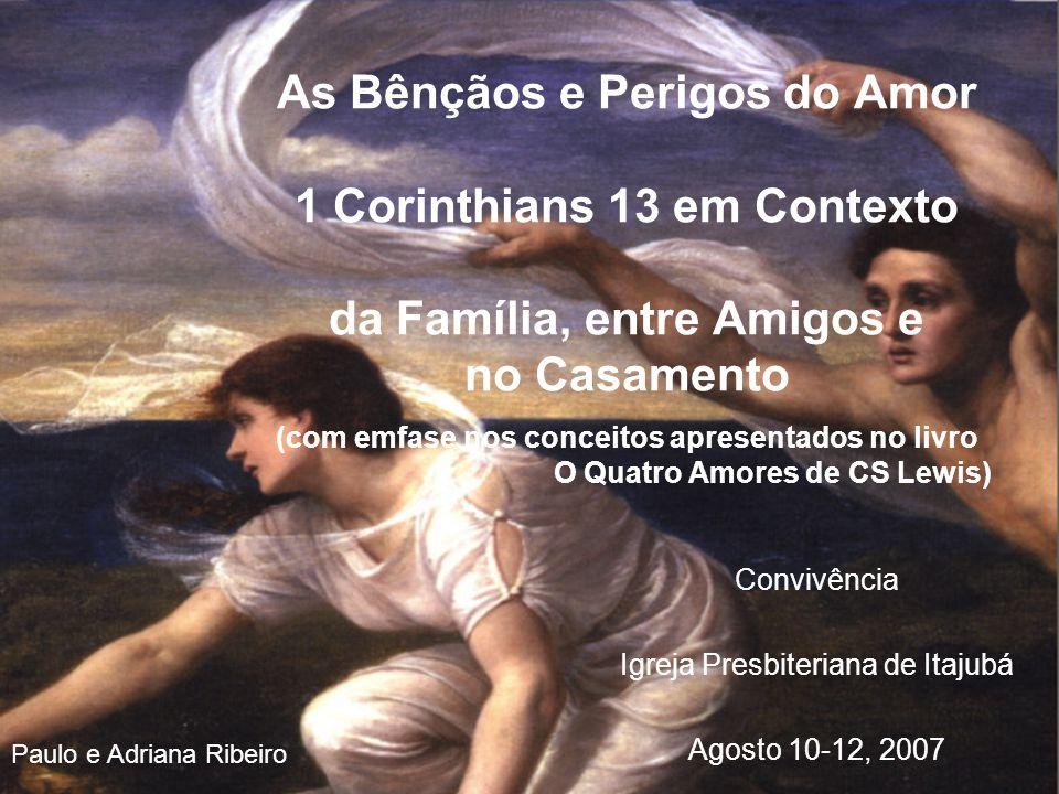 Progama Afeição (sexta noite) Amizade (sábado noite Eros (domingo manha) Agape φιλíα στοργή Ἔ ρως ɑˈ g ɑ.pε
