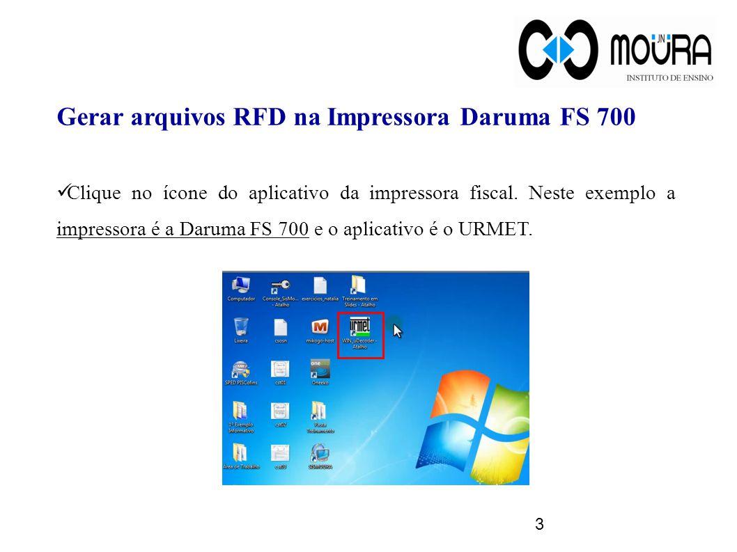Clique no ícone do aplicativo da impressora fiscal. Neste exemplo a impressora é a Daruma FS 700 e o aplicativo é o URMET. Gerar arquivos RFD na Impre