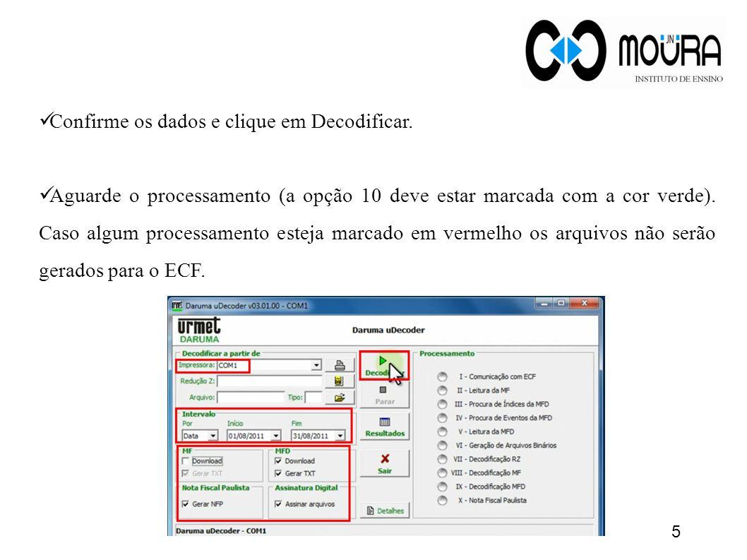 5 Confirme os dados e clique em Decodificar. Aguarde o processamento (a opção 10 deve estar marcada com a cor verde). Caso algum processamento esteja
