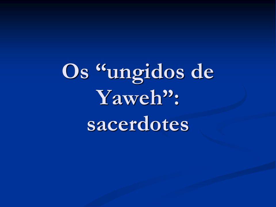 Os ungidos de Yaweh : sacerdotes