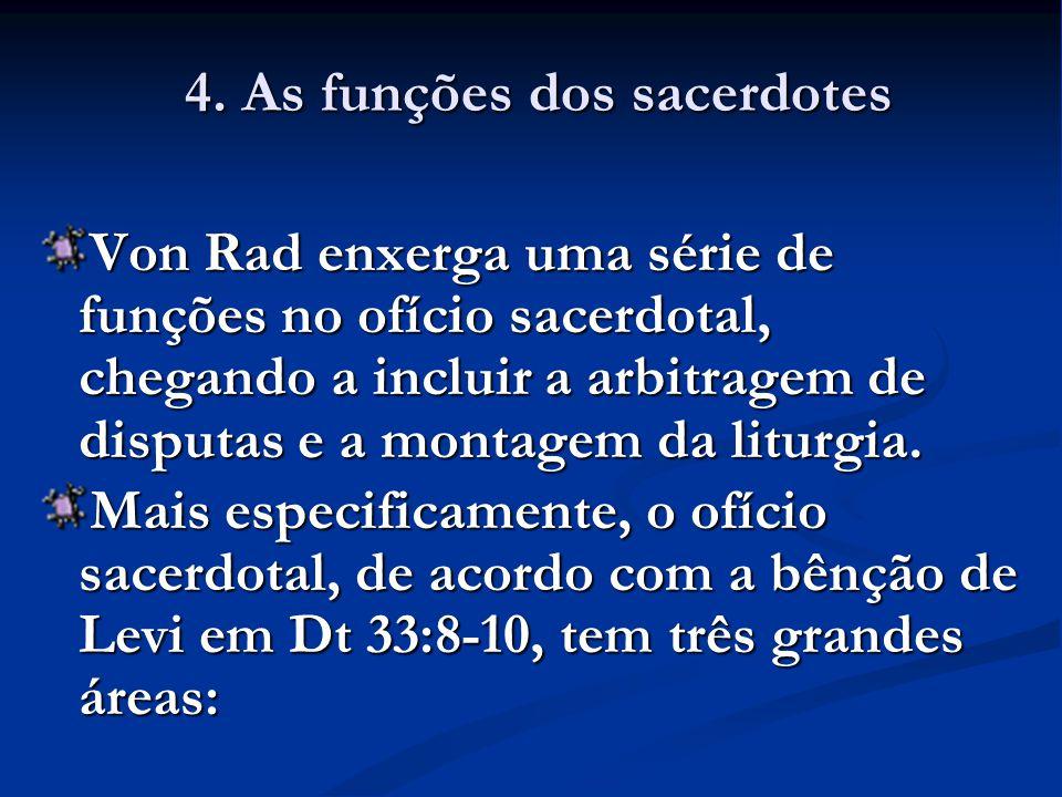 Von Rad enxerga uma série de funções no ofício sacerdotal, chegando a incluir a arbitragem de disputas e a montagem da liturgia.