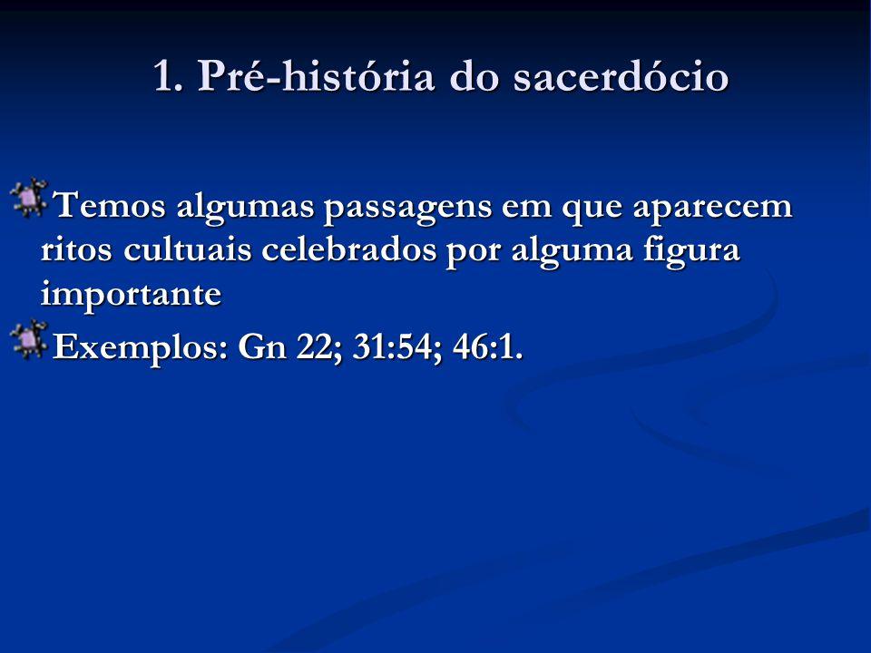 Temos algumas passagens em que aparecem ritos cultuais celebrados por alguma figura importante Exemplos: Gn 22; 31:54; 46:1.