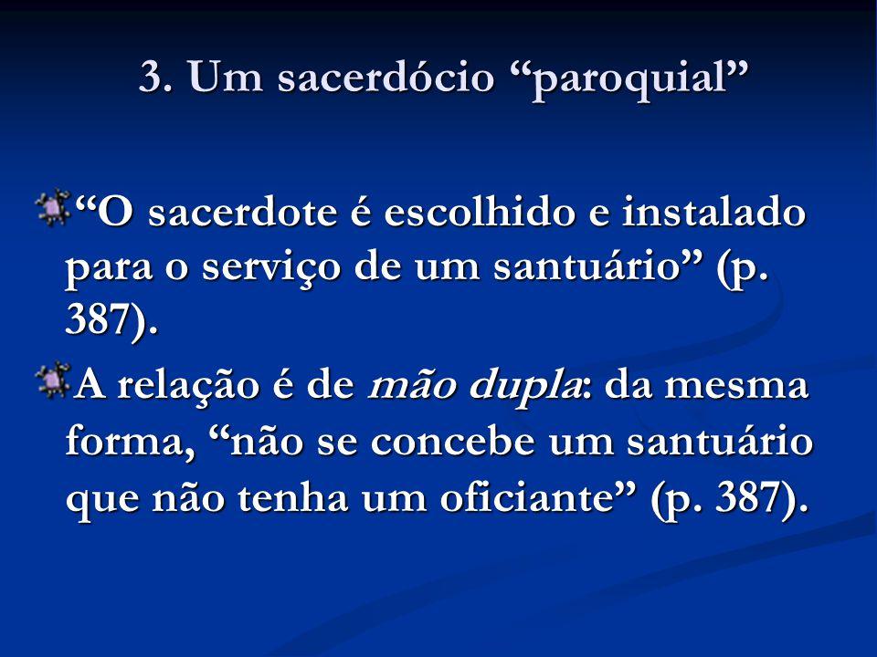 O sacerdote é escolhido e instalado para o serviço de um santuário (p.
