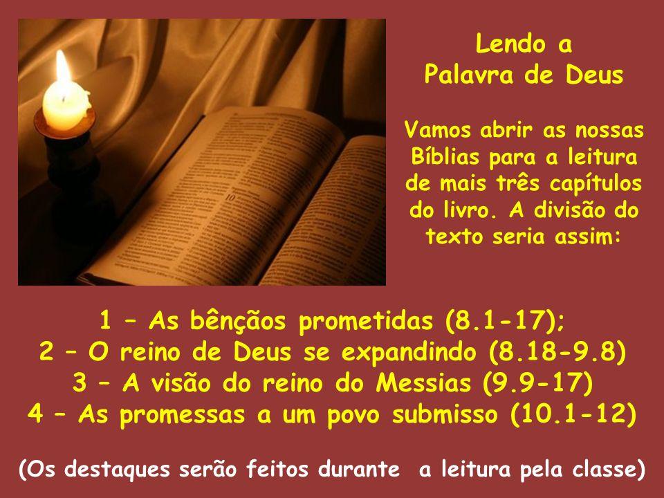 Lendo a Palavra de Deus Vamos abrir as nossas Bíblias para a leitura de mais três capítulos do livro. A divisão do texto seria assim: 1 – As bênçãos p