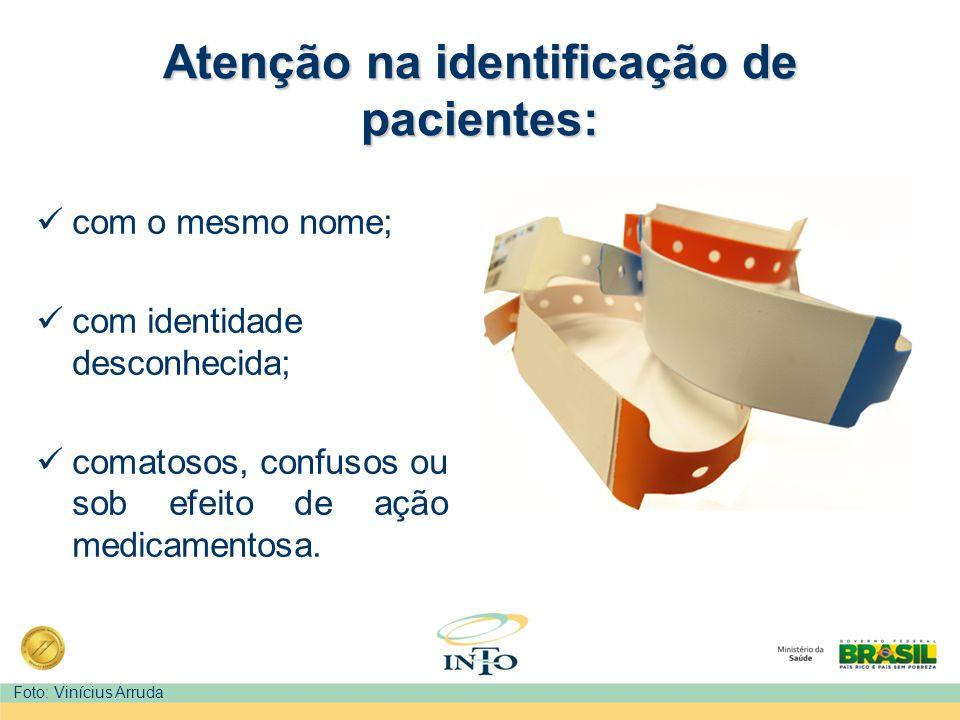 Atenção na identificação de pacientes: com o mesmo nome; com identidade desconhecida; comatosos, confusos ou sob efeito de ação medicamentosa. Foto: V