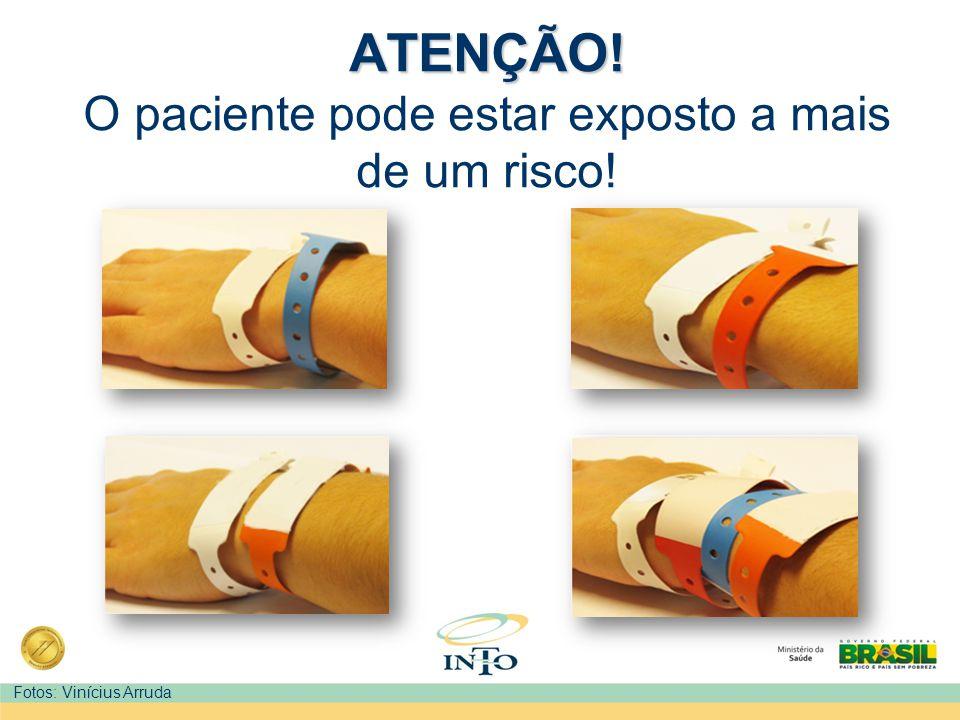 ATENÇÃO! ATENÇÃO! O paciente pode estar exposto a mais de um risco! Fotos: Vinícius Arruda