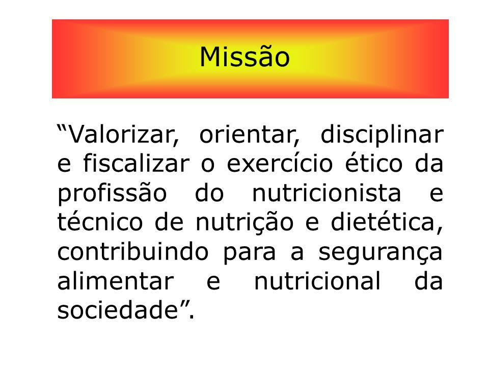 """""""Valorizar, orientar, disciplinar e fiscalizar o exercício ético da profissão do nutricionista e técnico de nutrição e dietética, contribuindo para a"""