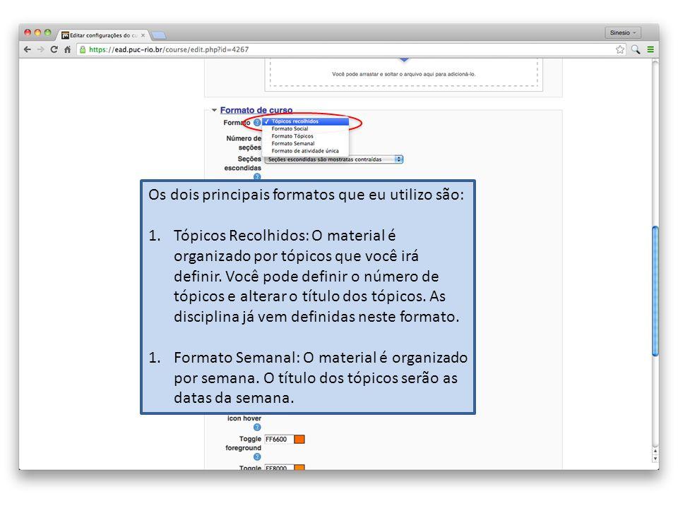 Os dois principais formatos que eu utilizo são: 1.Tópicos Recolhidos: O material é organizado por tópicos que você irá definir.