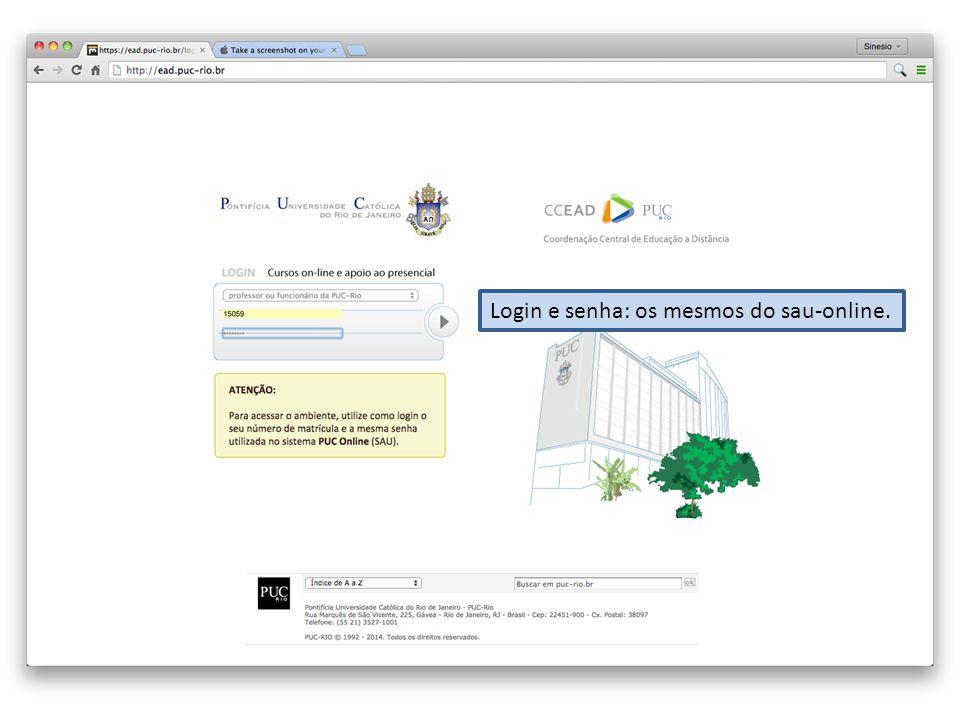 Login e senha: os mesmos do sau-online.