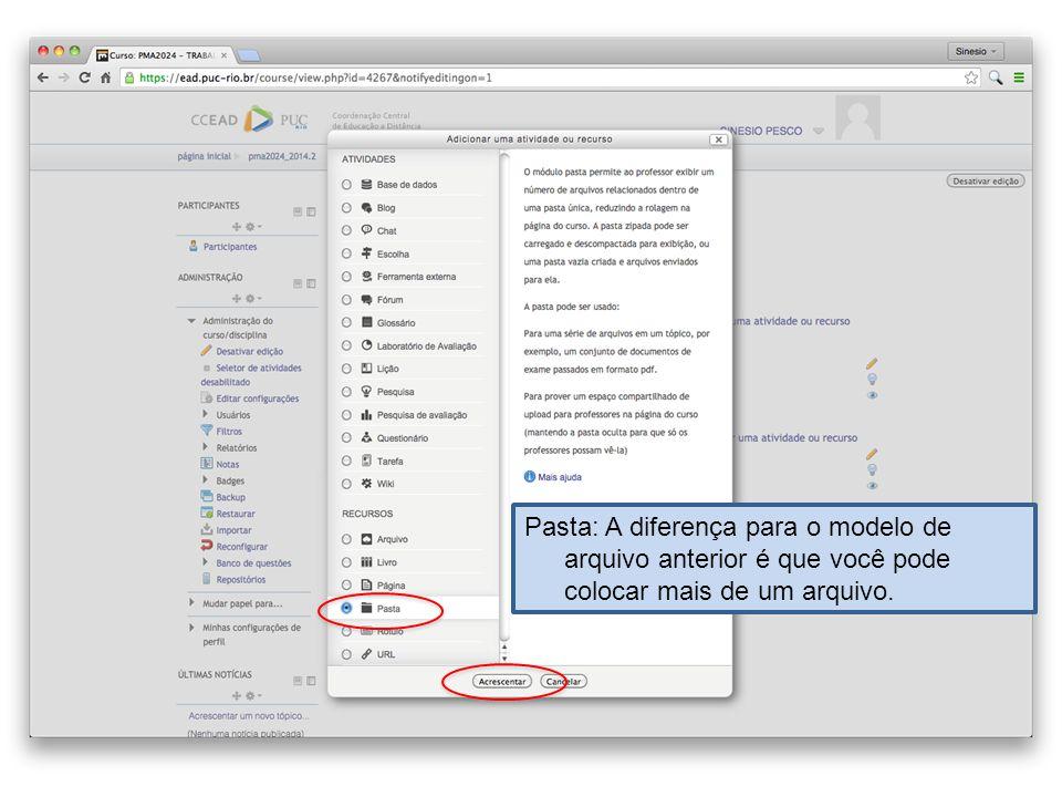 Pasta: A diferença para o modelo de arquivo anterior é que você pode colocar mais de um arquivo.