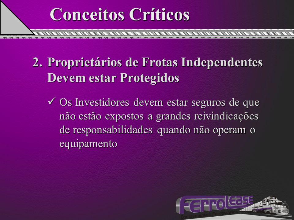 Conceitos Críticos 2.Proprietários de Frotas Independentes Devem estar Protegidos Os Investidores devem estar seguros de que não estão expostos a gran