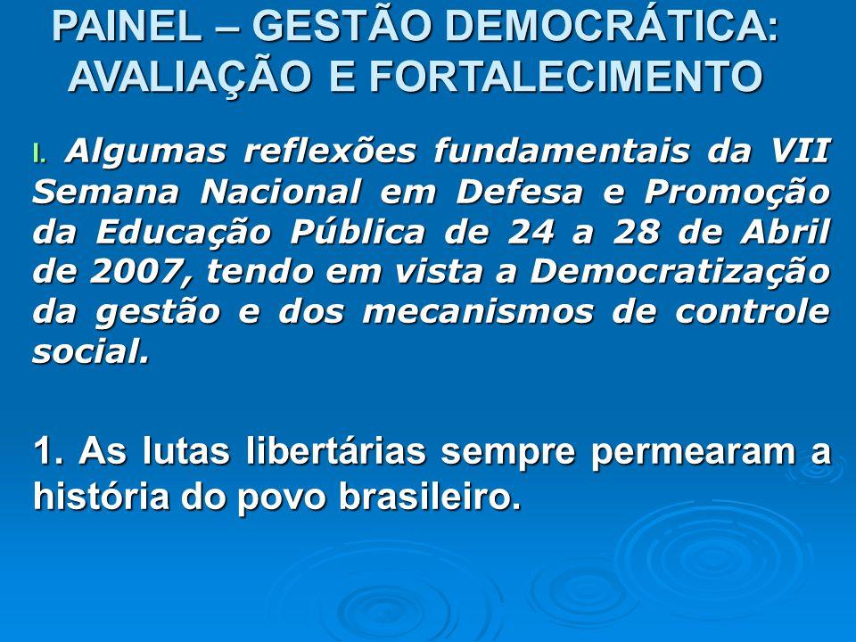 PAINEL – GESTÃO DEMOCRÁTICA: AVALIAÇÃO E FORTALECIMENTO I.