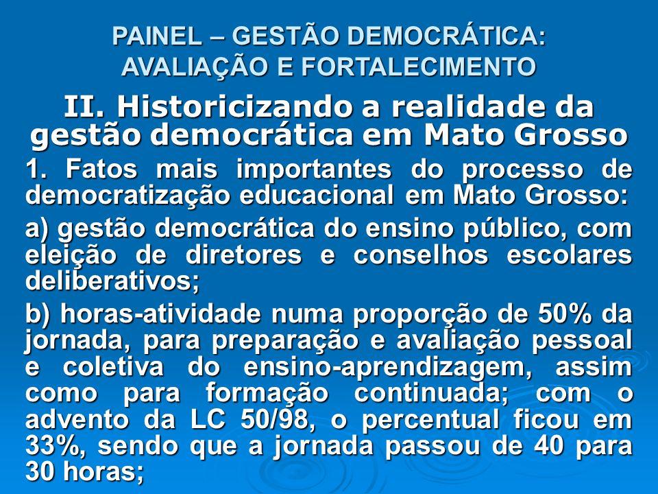 PAINEL – GESTÃO DEMOCRÁTICA: AVALIAÇÃO E FORTALECIMENTO II.