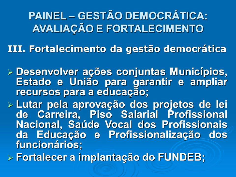 PAINEL – GESTÃO DEMOCRÁTICA: AVALIAÇÃO E FORTALECIMENTO III.