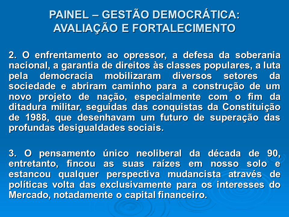 PAINEL – GESTÃO DEMOCRÁTICA: AVALIAÇÃO E FORTALECIMENTO 4.