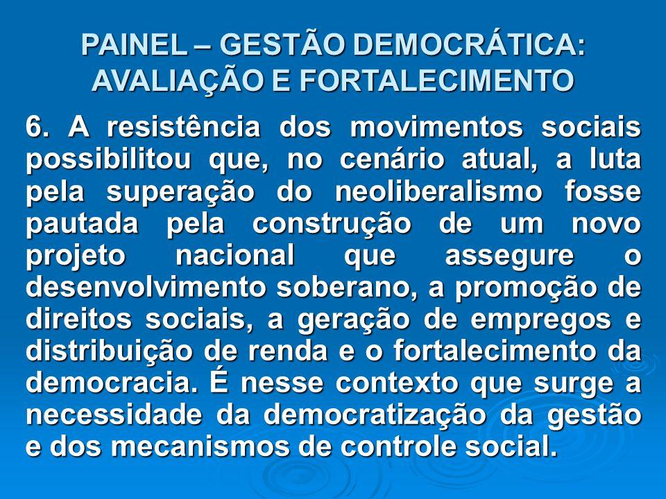 PAINEL – GESTÃO DEMOCRÁTICA: AVALIAÇÃO E FORTALECIMENTO 6.