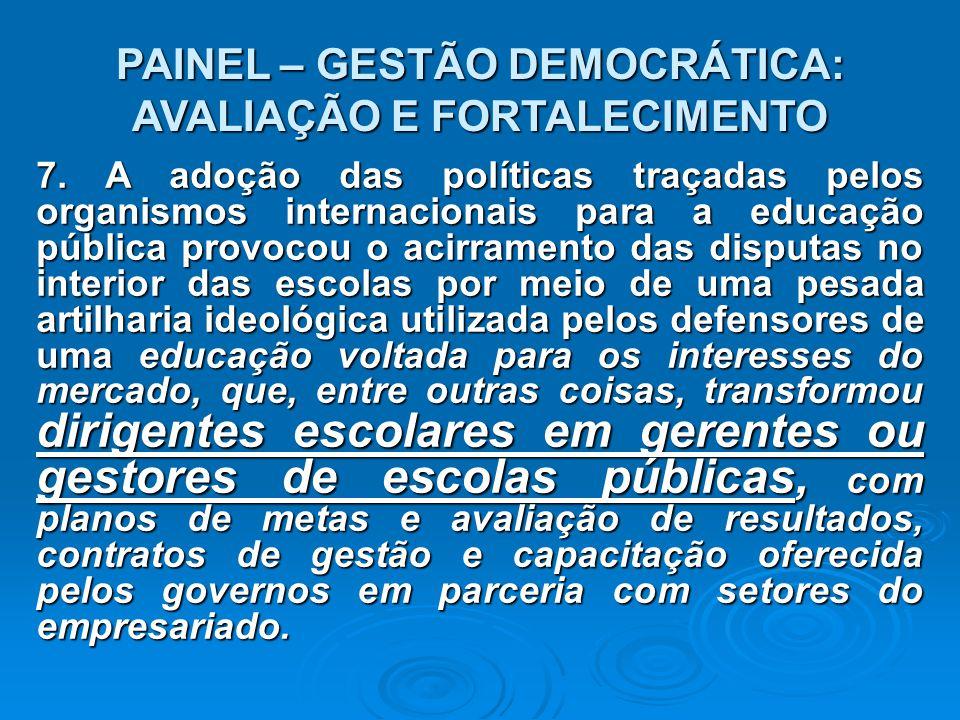 PAINEL – GESTÃO DEMOCRÁTICA: AVALIAÇÃO E FORTALECIMENTO 7.