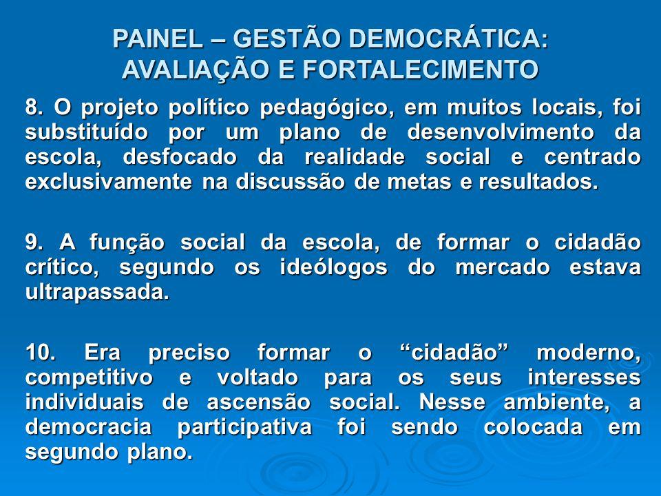 PAINEL – GESTÃO DEMOCRÁTICA: AVALIAÇÃO E FORTALECIMENTO 8.