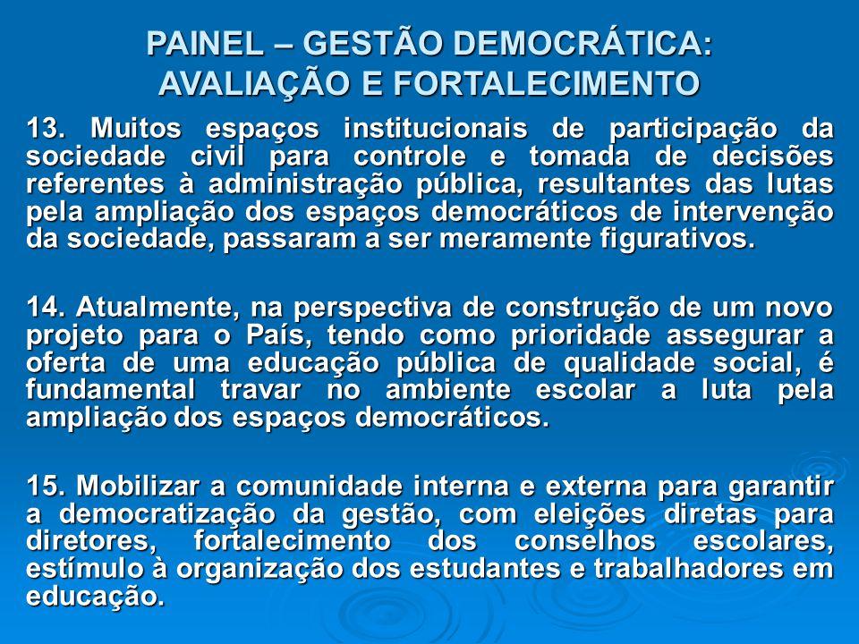 PAINEL – GESTÃO DEMOCRÁTICA: AVALIAÇÃO E FORTALECIMENTO 13.