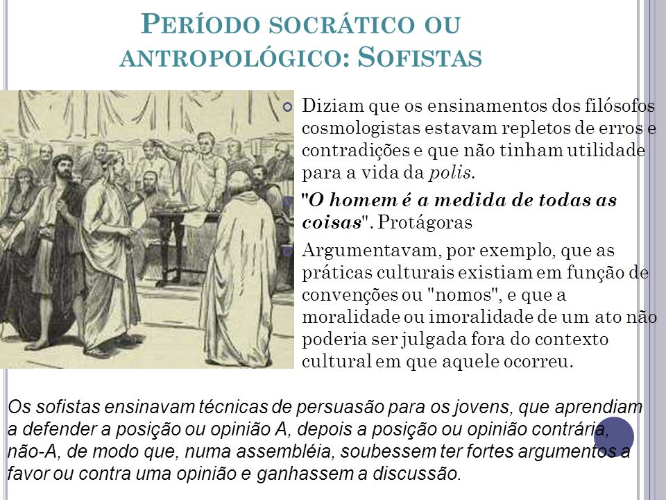 QUESTÃO 01 Os sofistas, mestres da retórica e da oratória, opunham-se aos pressupostos de que as leis e os costumes sociais eram de caráter divino e universal.