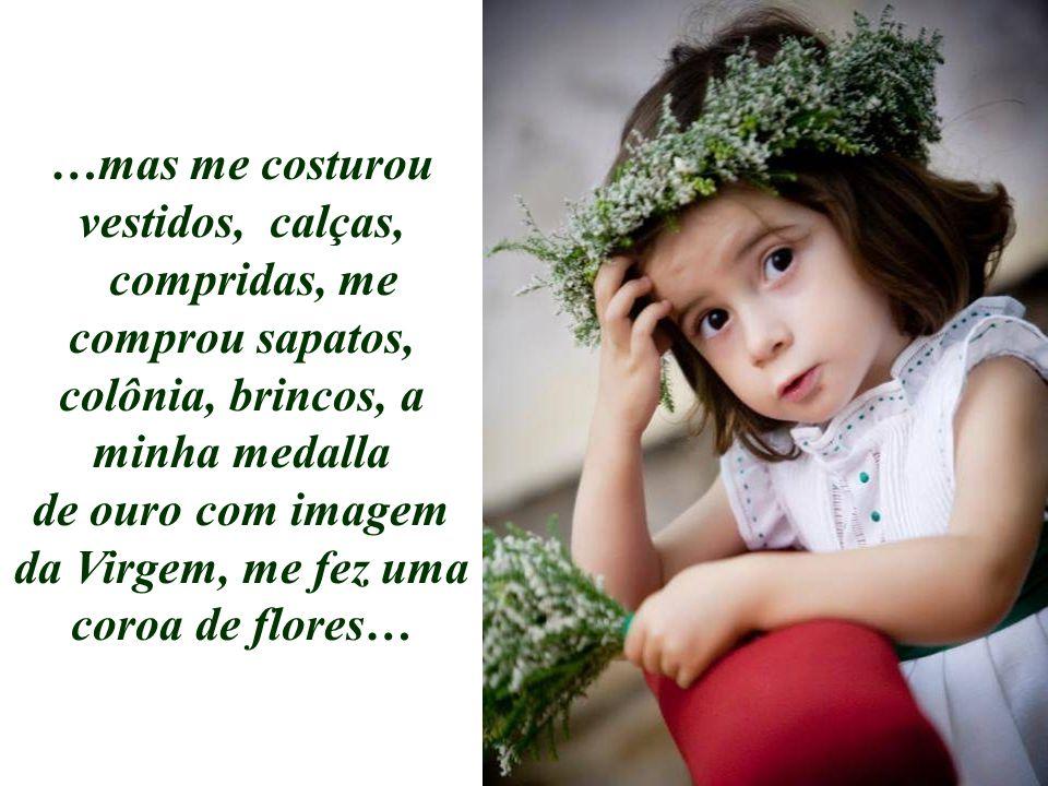 A pequena olhou para sua mãe e disse: Mamãe, quero ser como você!, que não viajou, não comprou jóias, não comprou perfumes, não pensou en si mesma…