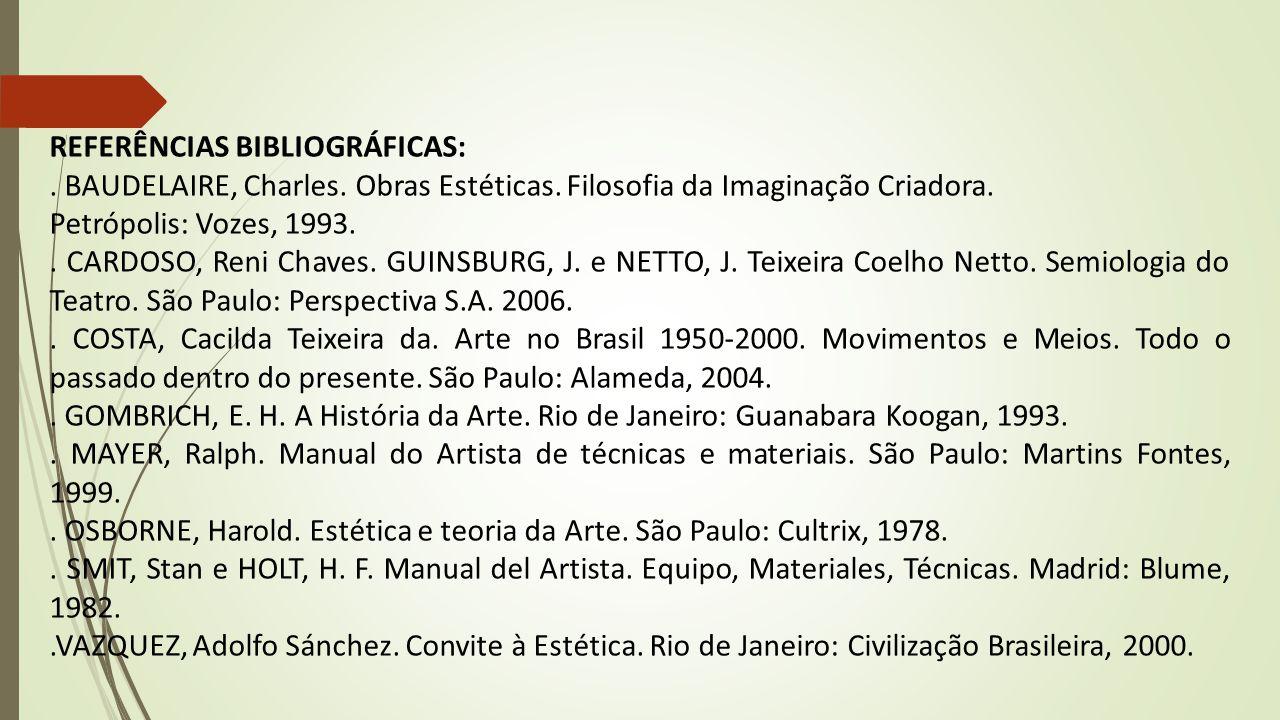 REFERÊNCIAS BIBLIOGRÁFICAS:.BAUDELAIRE, Charles. Obras Estéticas.