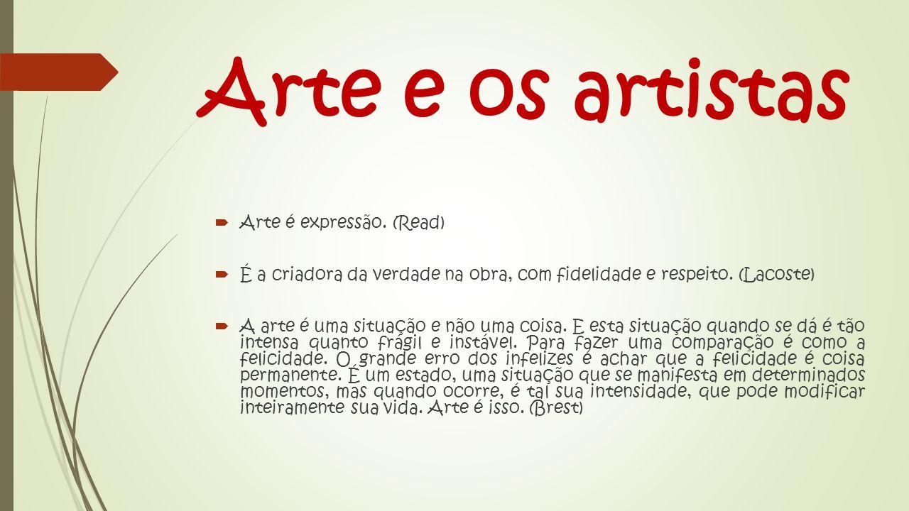 Arte e os artistas  Arte é expressão.