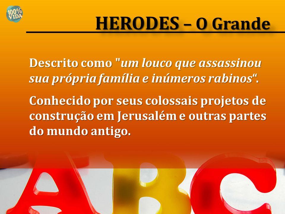 HERODES – O Grande Descrito como