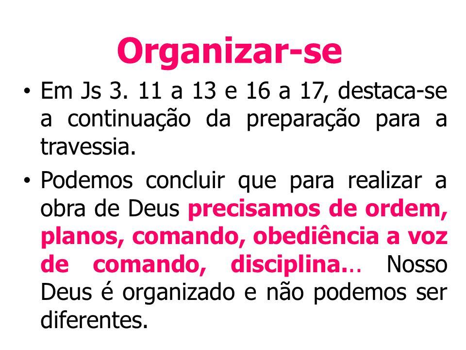 Organizar-se Em Js 3.11 a 13 e 16 a 17, destaca-se a continuação da preparação para a travessia.
