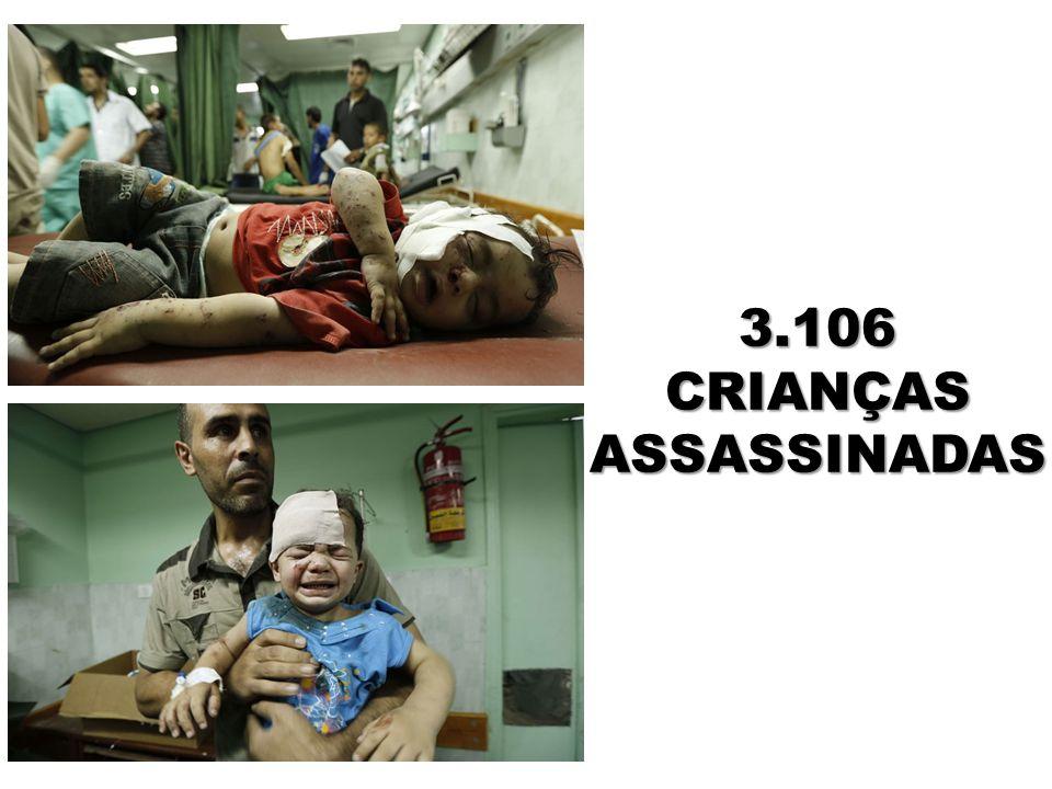 3.106 CRIANÇAS ASSASSINADAS
